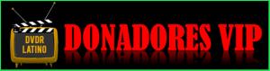 DVDRLATINO DONADORES VIP